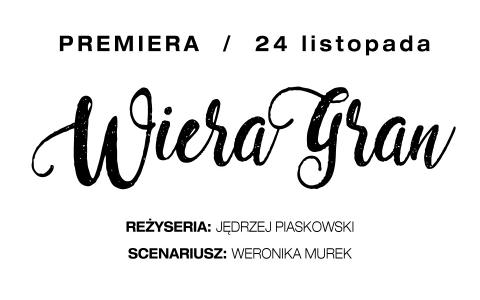 Wiera Gran / Premiera