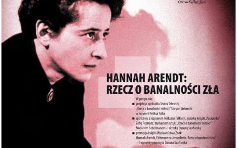 Bagaże Kultury. Hanna Arendt: Rzecz o banalności zła