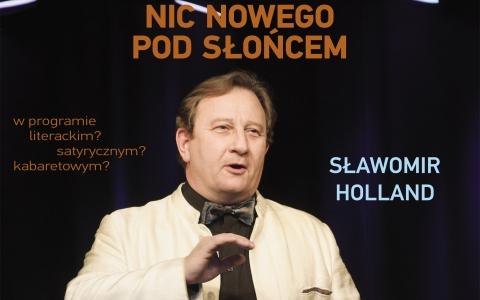 Sławomir Holland / Nic nowego pod słońcem / fot. Roman Małys