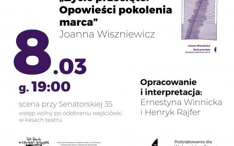 """""""Życie przecięte. Opowieści pokolenia marca"""" Joanna Wiszniewicz / Czytanie performatywne"""