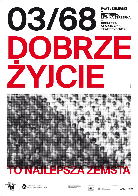 """Plakat do spektaklu Strzępki i Demirskiego """"Marzec 68. Dobrze żyjcie - to najlepsza zemsta"""" w Teatrze Żydowskim w Warszawie"""