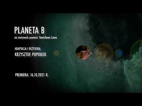 Teaser Planeta B. Muzyka: Bartosz Dziadosz, realizacja wideo: Wiktor Zmysłowski